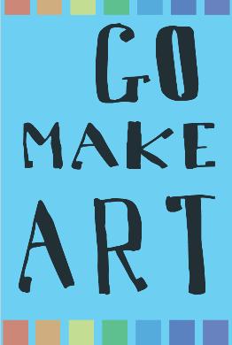Go Make Art inspiration card - freebie - benttuba.com